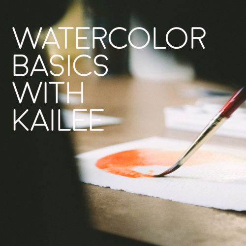 Watercolor Basics with Kailee